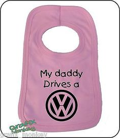 """Coloured Pullover Baby Bib """"My daddy drives a Volkswagen"""" VW Funny, cute slogan"""
