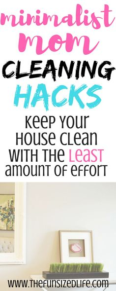 Seriously easy cleaning hacks from a minimalist mom! #minimalist #cleaning #organized #minimalisthouse