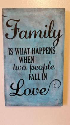 Check out this item in my Etsy shop https://www.etsy.com/listing/453417762/rustic-family-is-what-happens-when-two