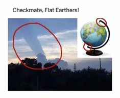 Checkmate Flat Earthers