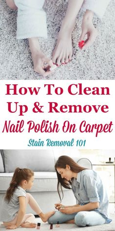 Tips and tricks for how to clean up and remove nail polish on carpet, if you've gotten a drip or spill onto this fiber surface {on Stain Removal 101} #NailPolishStainRemoval #CarpetStainRemoval #NailPolishStains