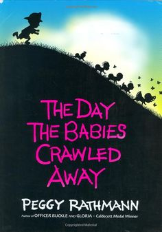 The Day the Babies Crawled Away by Peggy Rathmann: A family favorite! #Kids #Books