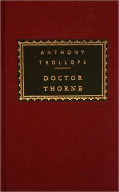 Doctor Thorne by Anthony Trollope (Everyman's Library edition).