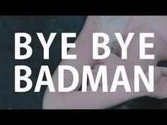 Bye Bye Badman - Genuine M/V Full Ver.