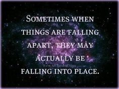 Are things falling or falling into place?