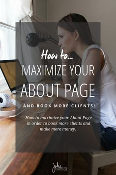 How can you maximize your About page to help educate, inspire, and entice your potential clients to reach out and book/hire/purchase/contact you.