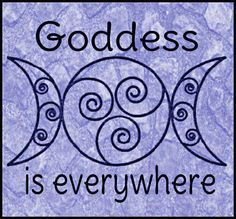 Within my spiritual life...I see, feel and experience the love of Goddess everywhere and I am grateful.