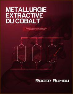 Extractive Metallurgy: Métallurgie Extractive du Cobalt Cobalt, Metals, Base, Movie Posters, Film Poster, Billboard, Film Posters