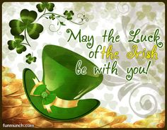 Have a very Happy Saint Patrick's Day! Have a very Happy Saint Patrick's Day!