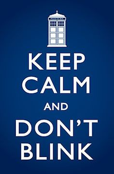 Keep Calm and Don't Blink poster