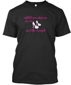 Shoes lovers perfect shirt for you.... 'All I I care about shoes & like 3 people..... Buy it now.!
