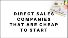 The Best Direct Sales Companies You Can Start For Cheap - SmartNancials Direct Sales Companies, Sales Jobs, Online Income, Online Jobs, Do The Hustle, Goals 2017, Self Reliance, Direct Selling, Ways To Save