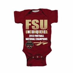 Any baby of mine needs some FSU gear :) --Florida State Seminoles (FSU) 2013 BCS National Champions Infant Unconquered Creeper