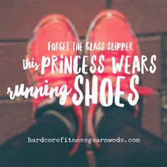 Forget The Glass Slipper This Princess Wears Running Shoes Inspirational Quotes About Working Out - Tap the pin if you love super heroes too! Cause guess what? you will LOVE these super hero fitness shirts! Fitness Motivation, Running Motivation, Fitness Quotes, Run Like A Girl, Girls Be Like, Motivational Quotes, Inspirational Quotes, Keep Running, Running Track