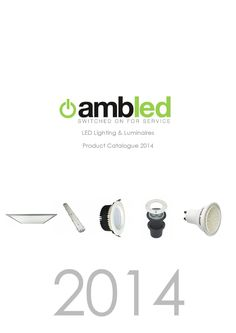Amble LED Catalogue  LED Lighting and Luminaires from Amble Electrical