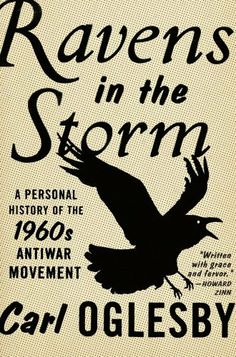 Ravens in the Storm by Carl Oglesby. $13.62. Publisher: Scribner; Reprint edition (February 11, 2008). 352 pages. Author: Carl Oglesby