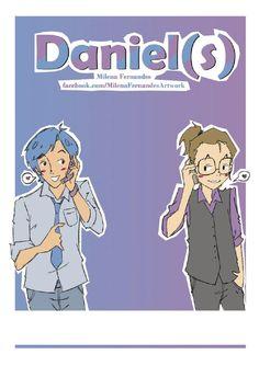 Daniel(s)  Dividido em ilustrações e frases, Daniel(s)  é a história água com açúcar de Daniel e Daniel, dois rapazes que se conhecem, se gostam, e ficam se paquerando.