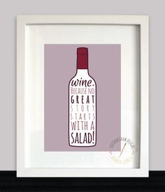 Wine. Because No Great Story Starts With A Salad Print - 5x7 - Digital File on Etsy, $12.00