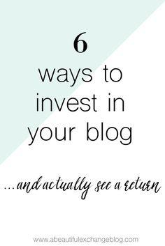 6 ways to invest in your blog | A Beautiful Exchange Blog | Bloglovin'
