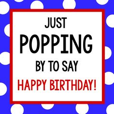 Poppingbirthday