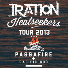 #Heatseekers2013 Tour with @Passafire & @PacificDub. Select dates with @TheGreen808, @ThroughTheRoots, and @NattyVibes Check www.irationmusic.com/heateseekers2013 for tickets & info!