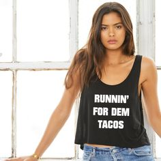 Runnin' For Dem Tacos Tank Top. Funny Taco Shirt. Taco Gym Tank. Workout Tank. Taco Tee. Taco Gift. Running Top. by ToBeAlwaysFit on Etsy Funny Tank Tops, Top Funny, Taco Shirt, Gym Tops, Running Shirts, Workout Tanks, Racerback Tank, Tacos, Trending Outfits