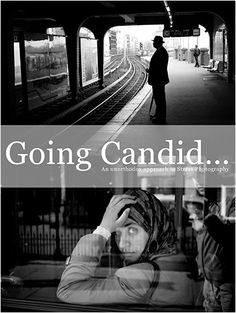 Going Candid - A great ebook by Street Photographer Thomas Leuthard.