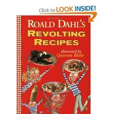 Roald Dahl's Revolting Recipes. Has  recipes from Dahl's books like hot ice cream you can eat on cold days, scrambled dregs, snozzcumbers, etc. Love the creativity that went into this. The book is a lot of fun, the recipes are great, and the illustrations by Quentin Blake are excellent.