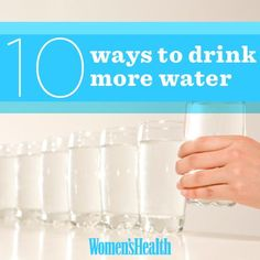 Drink more water with these tips from Women's Health Magazine!