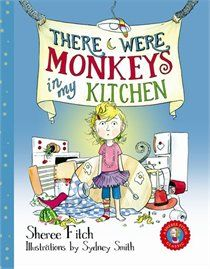 There Were Monkeys in My Kitchen: Sheree Fitch (E FIT)