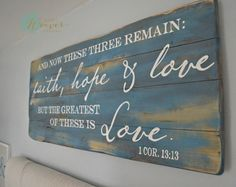 """""""And now these three remain"""" Wood Sign {customizable} – Aimee Weaver Designs, LLC"""