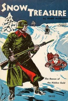 Snow treasure: The rescue of the hidden gold by Marie McS…