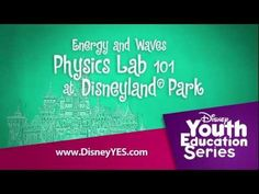 Energy and Waves Physics Lab 101 at Disneyland® Park - YouTube #DisneyYouth