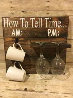 How To Tell Time Coffee/Wine Glass Holder Size is approximately 18 in x 16 in. Dark stain with white painted letters. Sawtooth hangers attached to back so its ready to hang when you receive it. Coffee Cups and Wine Glasses not included. Coffee Wine, Coffee Cups, Coffee Gifts, Coffee Cup Holder, Diy Casa, Wine Glass Holder, Telling Time, Wine Gifts, Home Projects