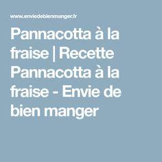 Pannacotta à la fraise | Recette Pannacotta à la fraise - Envie de bien manger
