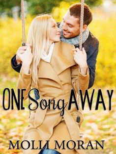 One Song Away - Molli Moran, https://www.goodreads.com/book/show/22398221-one-song-away?ac=1