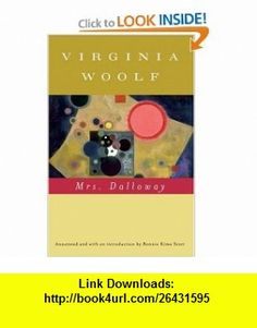 Mrs. Dalloway (Annotated) Virginia Woolf, Mark Hussey, Bonnie Kime Scott , ISBN-10: 0156030357  ,  , ASIN: B0029LHWLI , tutorials , pdf , ebook , torrent , downloads , rapidshare , filesonic , hotfile , megaupload , fileserve