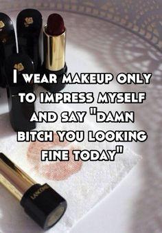 36 Trendy makeup quotes truths make up Makeup Quotes Funny, Beauty Quotes Makeup, Makeup Humor, Funny Quotes, Makeup Quotes And Sayings, Funny Beauty Quotes, Girls Makeup, Love Makeup, Makeup Ideas