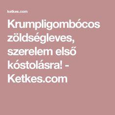 Krumpligombócos zöldségleves, szerelem első kóstolásra! - Ketkes.com