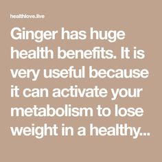 Ginger has huge health benefits. It is very useful because it can activate your metabolism to lose weight in a healthy way. The good thing about ginger water is that you don't need to eat slices