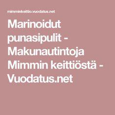 Marinoidut punasipulit - Makunautintoja Mimmin keittiöstä - Vuodatus.net