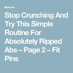 Stop Crunching And Try This Simple Routine For Absolutely Ripped Abs – Page 2 – Fit Pins