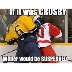 Sadly this is true.. however being that i find Shea Weber attractive for some god foresaken reason i'm glad he is not suspended