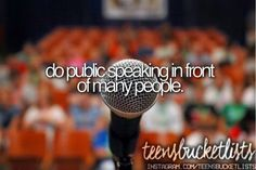 Do public speaking in front of many people ✔️