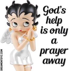 God's help is only a prayer away MORE Betty Boop graphics & greetings:  bettybooppicturesarchive.blogspot.com/  ~And on Facebook~ facebook.com/bettybooppictures  Angel Betty Boop praying