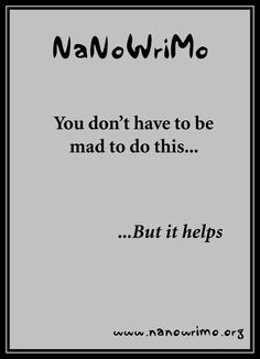 Yes, it helps. [NaNoWriMo - Poster V by Pianochick66.deviantart.com]