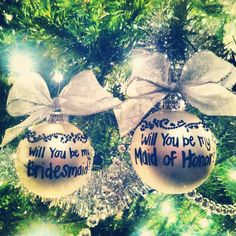 """I made these """"Will you be my bridesmaid?"""" Ornaments for my girls! They all said yes :)"""