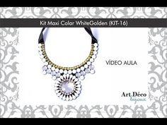 Art Déco Bijoux - Vídeo Aula 04 - Maxi Colar WhiteGolden (KIT 16) - YouTube