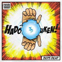 Zeds Dead - Hadouken by Zeds Dead on SoundCloud