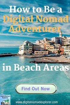 How to Be a Digital Nomad Adventurer in Beach Areas - Digital Nomad Explorer Virtual Jobs, Work Abroad, Hidden Beach, Parasailing, Travel Gadgets, Beach Landscape, Beach Town, Digital Nomad, Work Travel